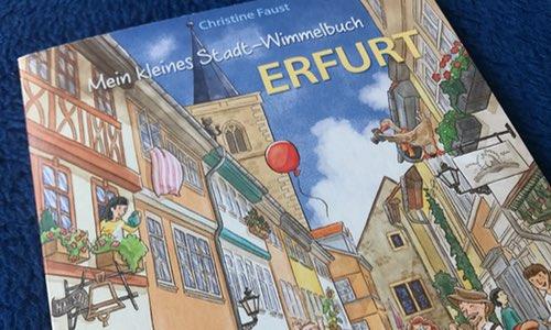 Buchtipp: Erfurt für die Kleinsten ----- Erfurt mit dem Stadt-Wimmelbuch entdecken